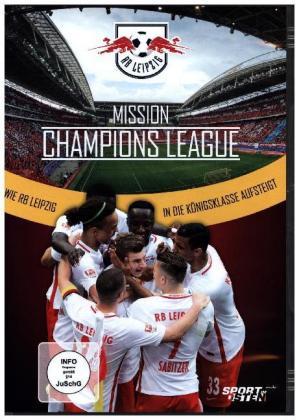 Mission Champions League - Wie RB Leipzig in die Königsklasse aufsteigt, 1 DVD